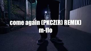 Come Again (PKCZ(R) Remix) By M-flo / SEKAI(EXILE/FANTASTICS) Freestyle