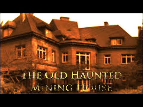 Haunted Mining House investigation
