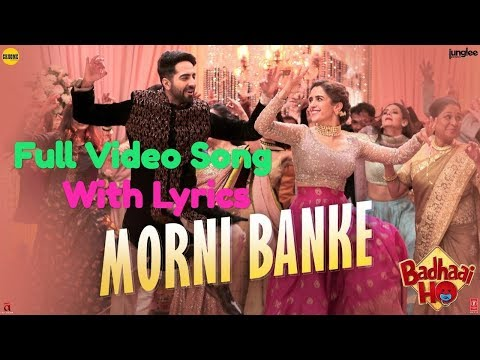 Guru Randhawa: Morni Banke Lyrics Full Video Song | Badhaai Ho | Neha Kakkar | Ayushmann