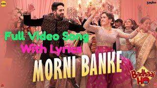 Guru Randhawa: Morni Banke Lyrics Full Video Song | Badhaai Ho | Neha Kakkar | Ayushmann
