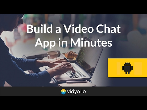 Vidyo.io | Build an Android Video Chat App in Minutes