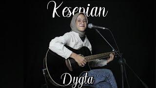 KESEPIAN - DYGTA (LIVE COVER NANDA)