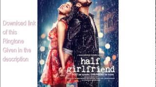 Baarish - Half Girlfriend Ringtone Instrumental