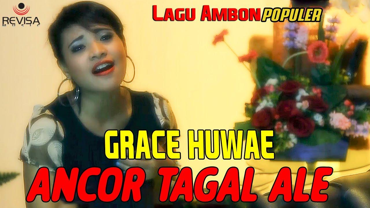ANCOR TAGAL ALE - Grace Huwae // Lagu Ambon (Official Music Video)