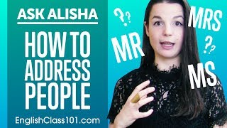 Ask Alisha Mr, Mrs, Mṡ - How to Address People?