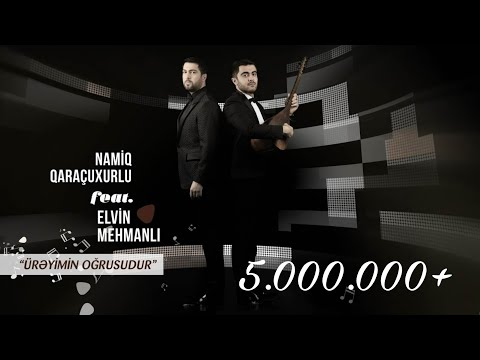 Namiq Qaraçuxurlu feat Elvin Mehmanlı - The heart of my heart