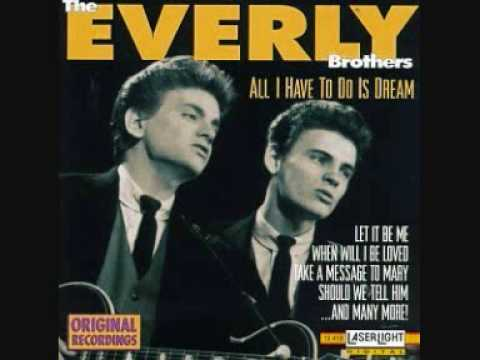 All I Have To Do Is Dream Everly Brothers Youtube