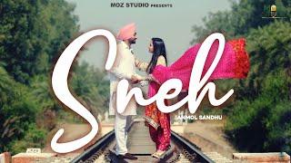SNEH (Official Video) Anmol Sandhu | New Punjabi Songs 2019 | Latest Punjabi Songs 2019