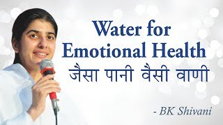 Water responds significantly to our thoughts. BK Shivani highlights...