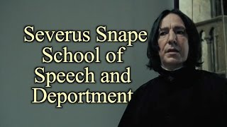 Severus Snape School of Speech and Deportment