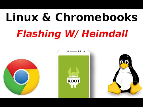 Linux & Chromebooks: Flashing Files With Heimdall (For Rooting Android Samsung Devices)
