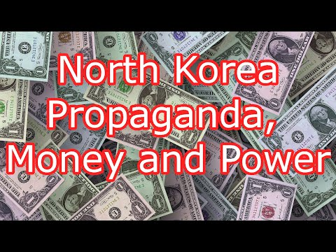 North Korea Propaganda, Money and Power 2015