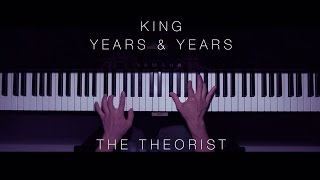 Years & Years - King | The Theorist Piano Cover