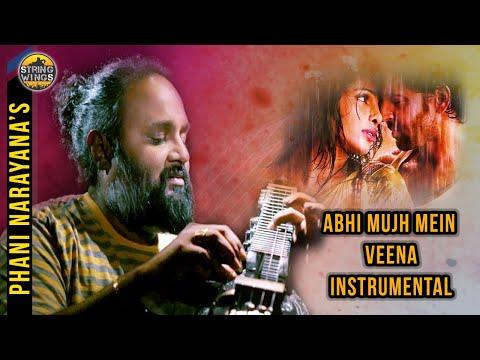 Abhi Mujh Mein    Phaninarayana Veena    Ajay Atul   Hrithik Roshan,Priyanka Chopra   Sonu Nigam
