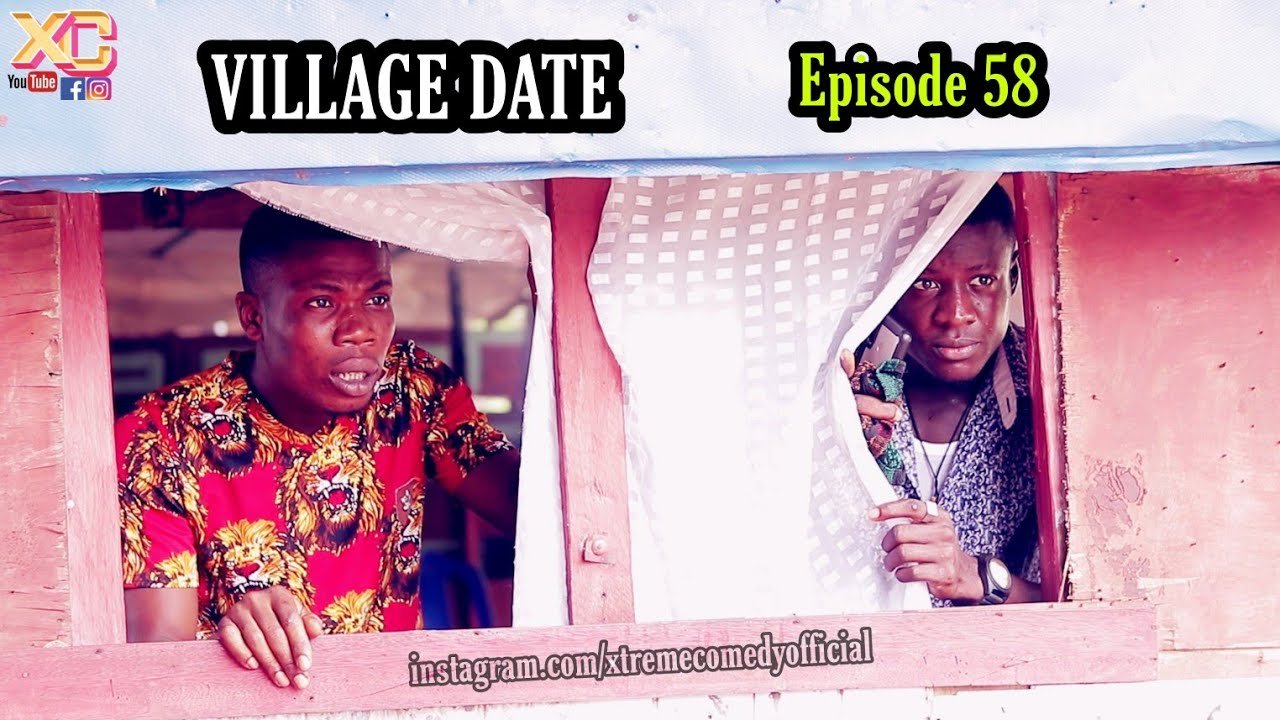 Download VILLAGE DATE (Xtreme Comedy) (Episode 58)