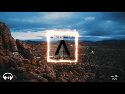 Axwell Λ Ingrosso - Something New (Radio Edit)