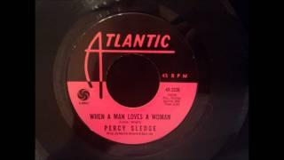 Percy Sledge - When A Man Loves A Woman - Original 45