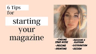 6 Tips For Starting A Magazine