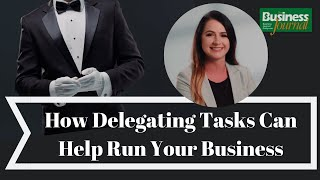 How Delegating Tasks Can Help Run Your Business | White Glove Payroll
