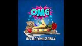 The OMG Girlz -- Incredimazable (AUDIO)