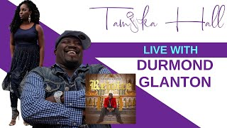 Durmond Glanton live with Tamika Hall