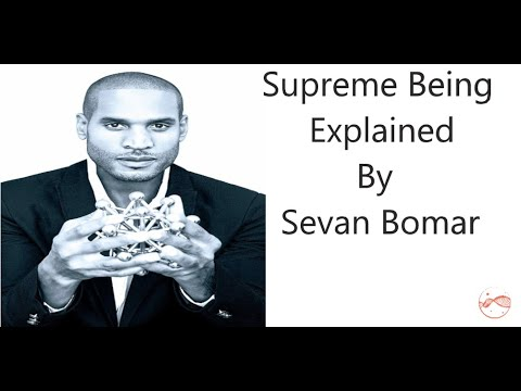 Supreme Being Explained-Sevan Bomar