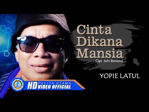 Yopie Latul - Cinta Dikana Mansia (Official Music Video)