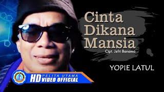 Download lagu Yopie Latul - Cinta Dikana Mansia (Official Music Video)