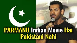 John Abraham BEST Reply To Release PARMANU Movie in PAKISTAN