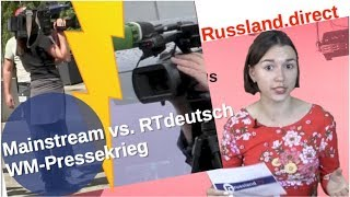 RTdeutsch vs. Mainstream: WM-Pressekrieg