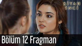 Siyah İnci 12. Bölüm Fragman