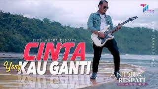 Andra Respati  - CINTA YANG KAU GANTI ( Official Music Video )