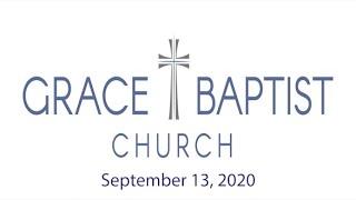 Grace Baptist Church - Recorded Service 9/13/2020
