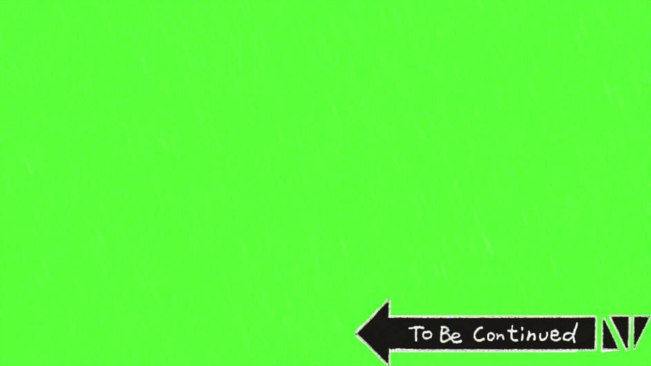 maxresdefault to be continued green screen effect download link in description