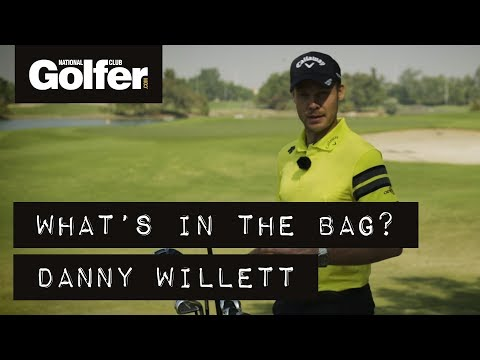 Danny Willett | What's in the bag 2018 | Golf Equipment