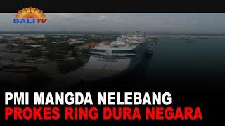 PMI MANGDA NELEBANG PROKES RING DURA NEGARA