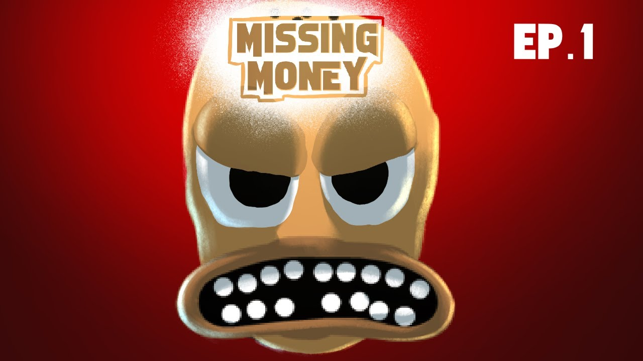 Download Missing Money (Ep.  1)   YOU DECIDE