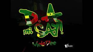 MeloDee - Da Mi Say