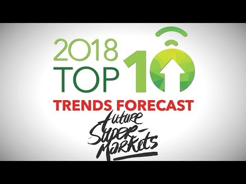 2018 Food Trend #10 - Future Supermarkets