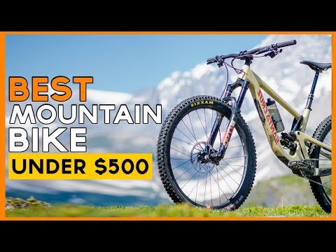 Best Mountain Bike Under 500 In 2020 Top 5 Best Budget Mountain Bike For Riding