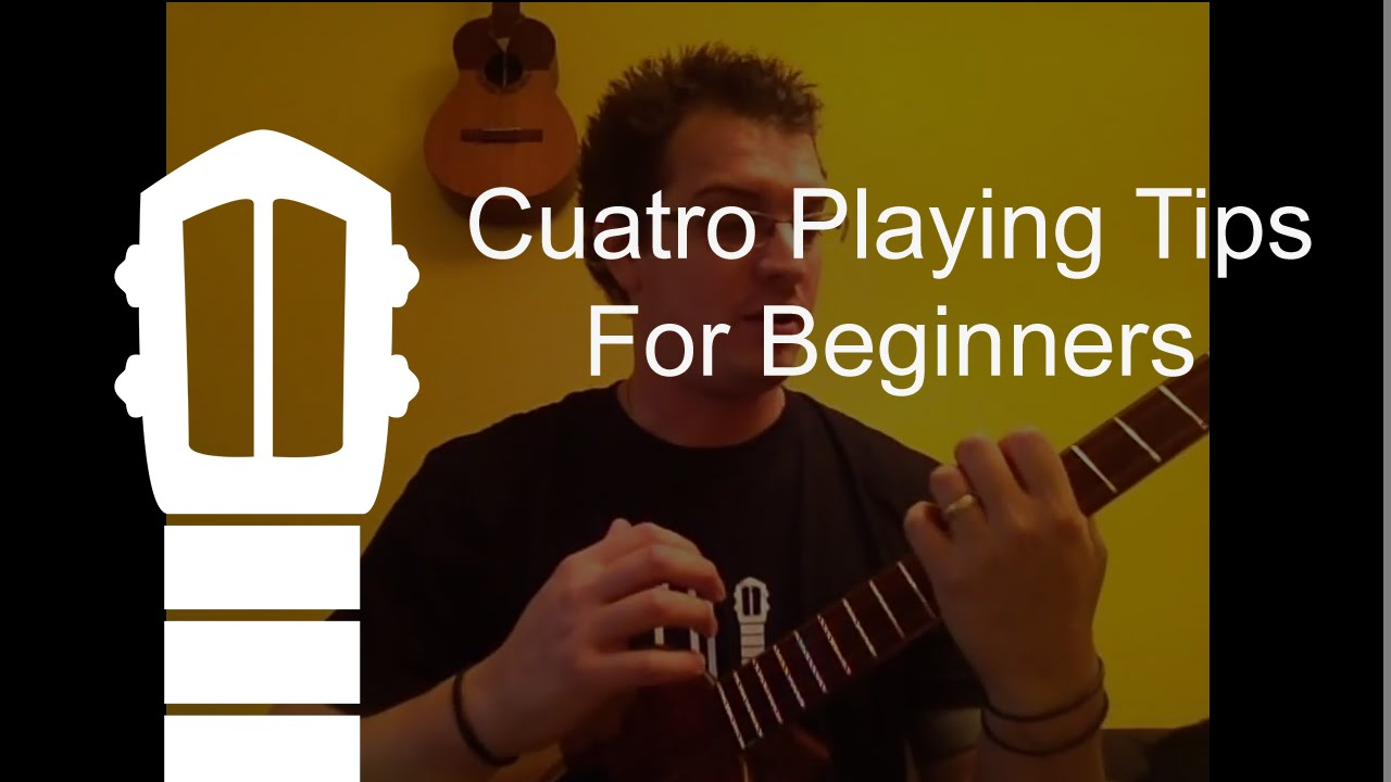 Cuatro Playing Tips for Beginners - YouTube