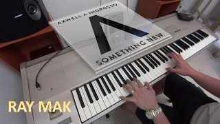Axwell /\ Ingrosso - Something New Piano By Ray Mak