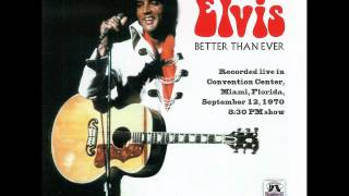 Elvis Presley: Better Than Ever: September 12th, 1970 Full Album