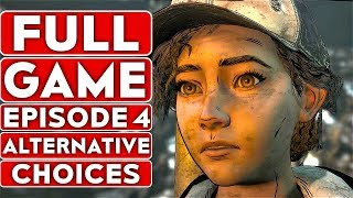 THE WALKING DEAD Game Season 4 EPISODE 4 Alternative Choices Gameplay Walkthrough Part 1 FULL GAME