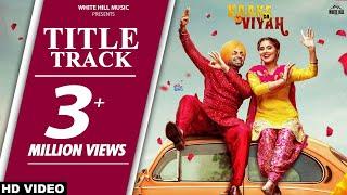 Kaake Da Viyah (Title Track) Jordan Sandhu Prabh Grewal, Bunty Bains, Davvy Singh | Kaake Da Viah