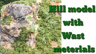 How To Build a Hill Model With LOW COST by Waste Meterials