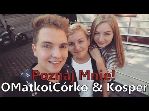 Poznaj Mnie! #30: OMatkoiCórko & Kosper