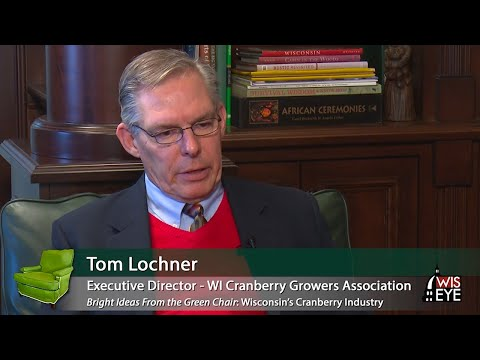 Bright Ideas From The Green Chair: WI State Cranberry Growers Assoc. Executive Director Tom Lochner