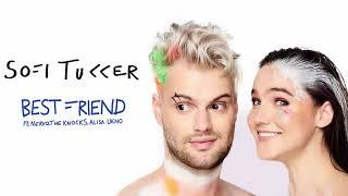 Sofi Tukker Best Friend feat NERVO The Knocks Alisa