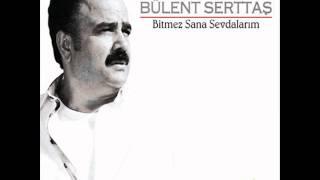 Bülent Serttas - Sen Olacaksin (Yeni Albüm 2011)